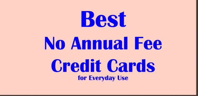 The Best No Annual Fee Credit Cards